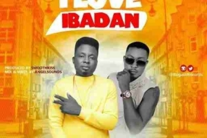 SmoothKiss - I Love Ibadan  Ft. Taye Currency